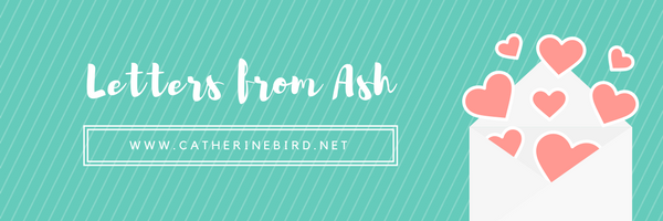 Letters from Ash - catherinebird.net