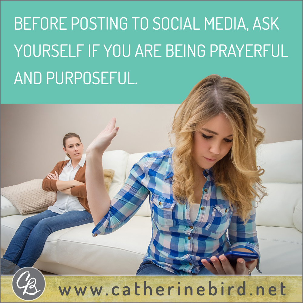 Before posting to social media, ask yourself if you are being prayerful and purposeful. Catherine Bird, Building Circles of Grace