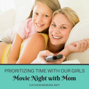 PRIORITIZING TIME WITH OUR GIRLS - catherinebird.net