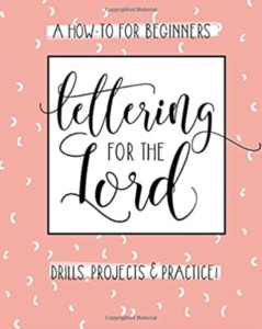 Lettering for the Lord: A Christian Hand Lettering How-To Workbook