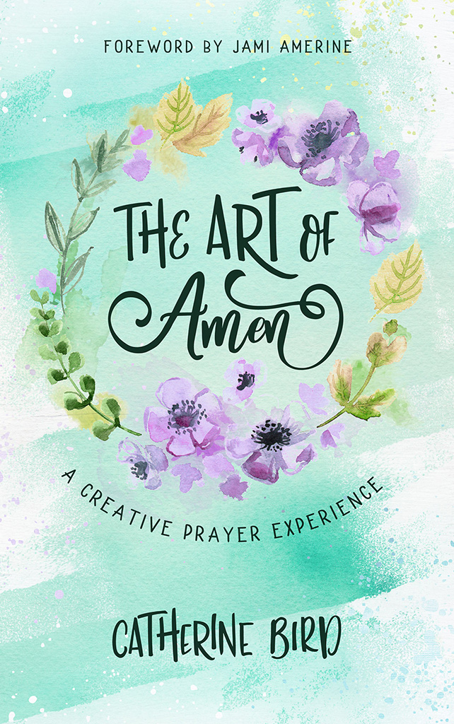 The Art of Amen - Catherine Bird