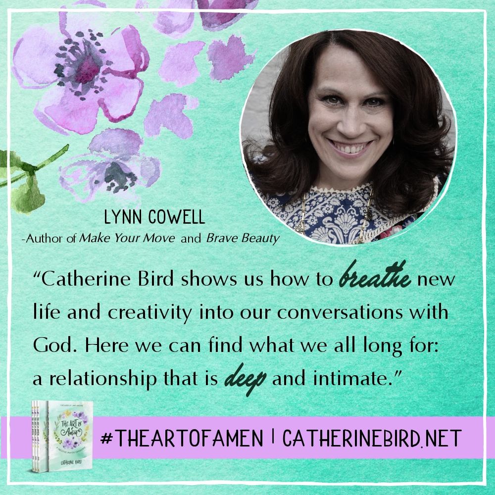 Catherine Bird shows us how to breathe new life and creativity into our conversations with God. - Lynn Cowell #theartofamen