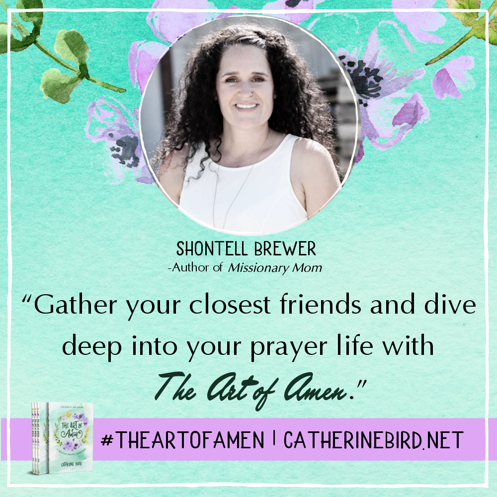 Gather your closest friends and dive deep into your prayer life with The Art of Amen. - Shontell Brewer #theartofamen