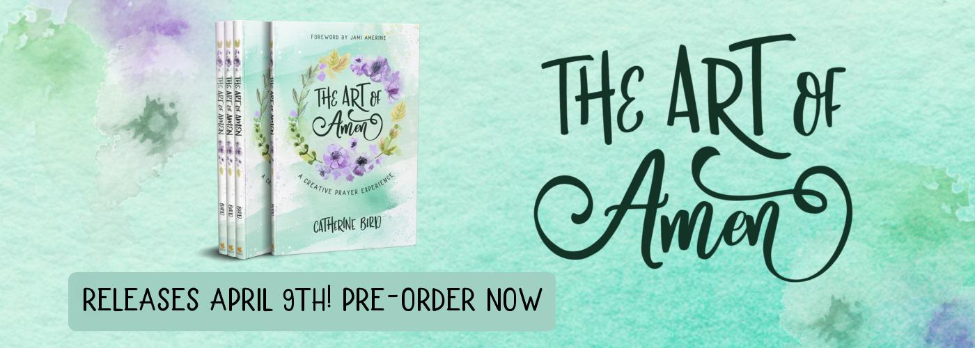 The Art of Amen - Catherine Bird