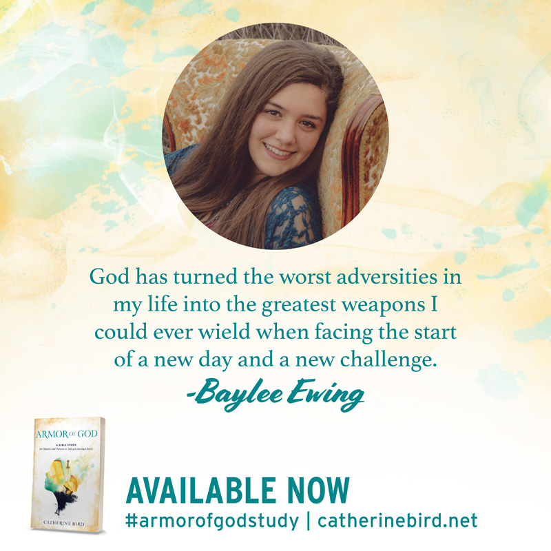 God has turned the worst adversities in my life into the greatest weapons I could ever wield when facing the start of a new day and a new challenge. - Baylee Ewing #armorofgodstudy