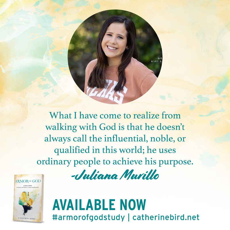 What I have come to realize from walking with God is that he doesn't always call the influential, noble, or qualified in this world; he uses ordinary people to achieve his purpose. - Juliana Murillo #armorofgodstudy