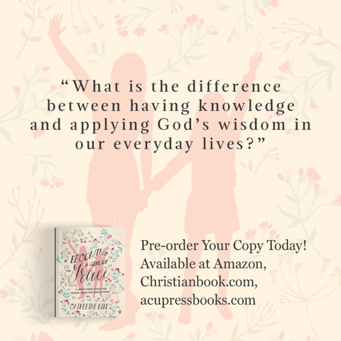 """""""What is the difference between having knowledge and applying God's wisdom in our everyday lives?"""" - Catherine Bird, Becoming a Girl of Grace"""