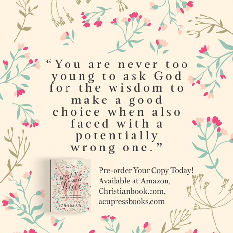 """""""You are never too young to ask God for the wisdom to make a good choice when also faced with a potentially wrong one."""" - Catherine Bird, Becoming a Girl of Grace"""