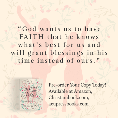 """""""God wants us to have FAITH that he knows what's best for us and will grant blessings in His time instead of ours."""" - Catherine Bird, Becoming a Girl of Grace"""