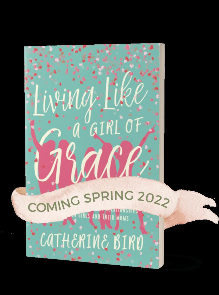 Catherine Bird: Living Like a Girl of Grace